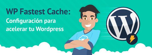 Mejora la cache de tu web con WP Fastest Cache